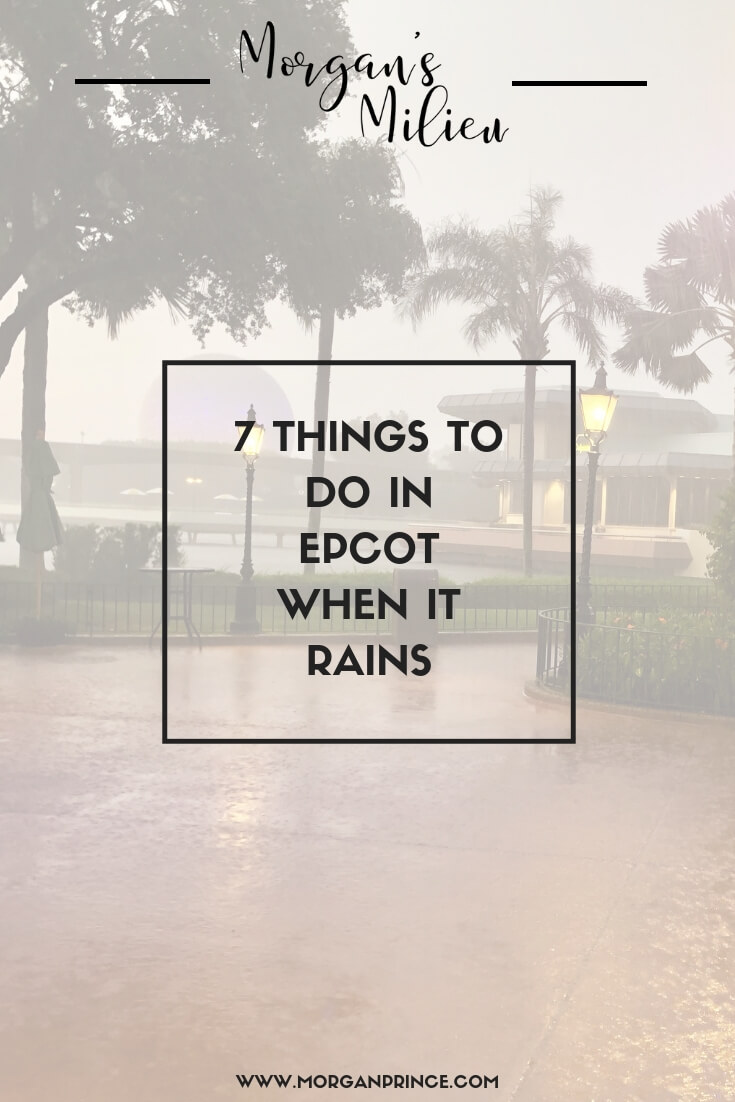 7 Things To Do In Epcot When It Rains | There's lots of ways to get out of the rain - or even enjoy it!