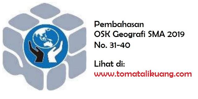 pembahasan osk geografi sma 2019 nomor 31-40; www.tomatalikuang.com