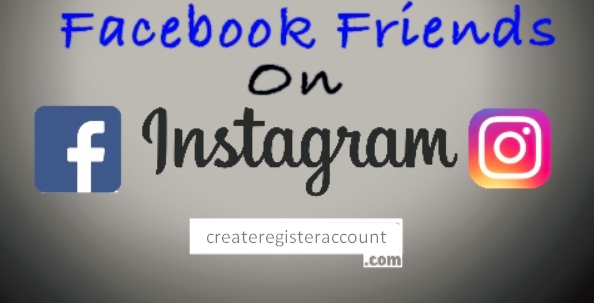 How To Find Facebook Friends On Instagram