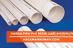 Daftar Harga Pipa PVC Terbaru 2018 Resmi dari Distributor