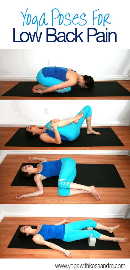 Relieve Low Back Pain With Yoga Yoga With Kassandra Blog