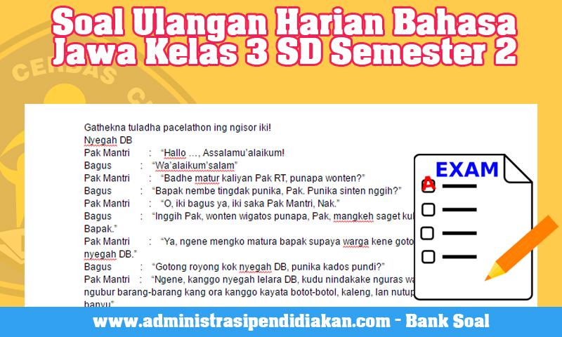 Soal Ulangan Harian Bahasa Jawa Kelas 3 SD Semester 2