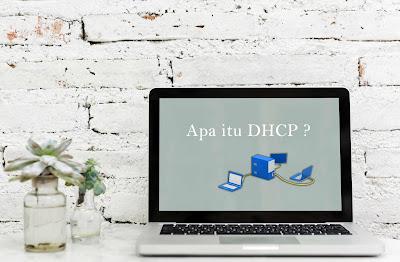 Definisi DHCP dan Pengertian DHCP Server