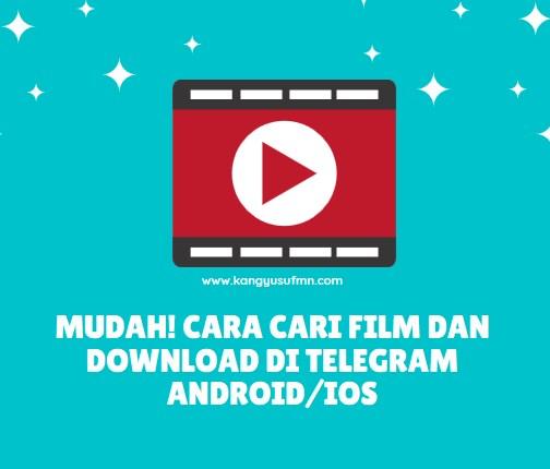 Cara Cari Film dan Download di Telegram Android/iOs