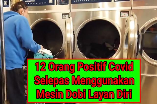 12 Positif Covid Selepas Menggunakan Dobi Layan Diri