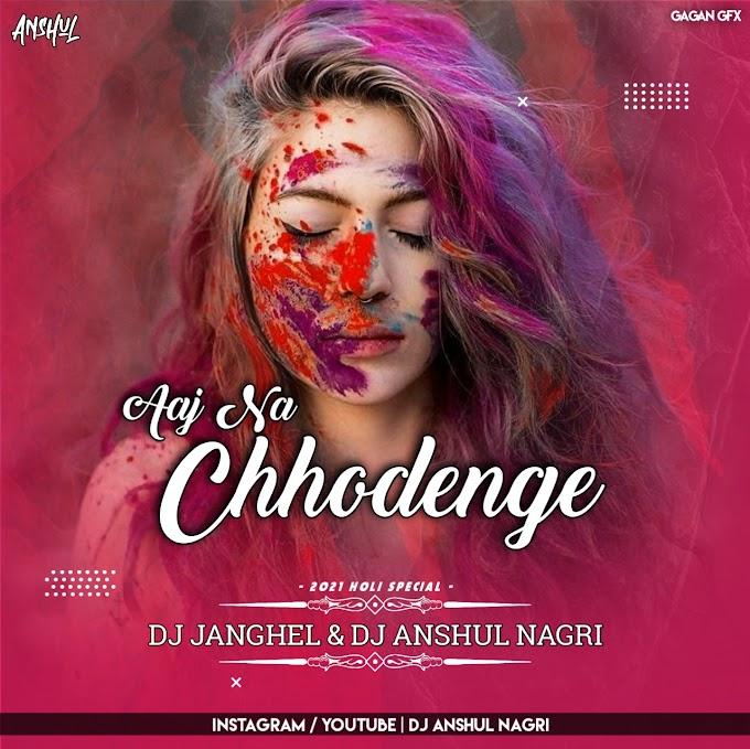 AAJ NA CHHODENGE [ REMIX ] DJ ANSHUL NAGRI x DJ JANGHEL