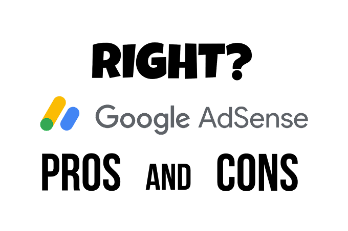 Is it right to use Google Adsense in 2021? Pros and Cons of Google Adsense in 2021