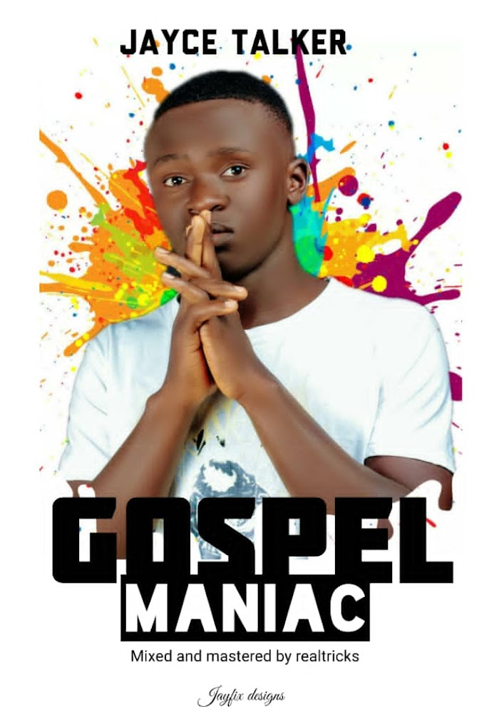 [Music] Jayce Talker – Gospel Maniac (prod. by Realtricks) #Pryme9jablog