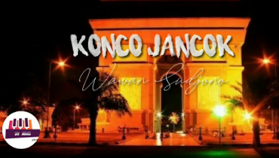 "Download Lagu Konco Jancuk ""Wawan Sudjono"" Mp3 Terbaru 2020"