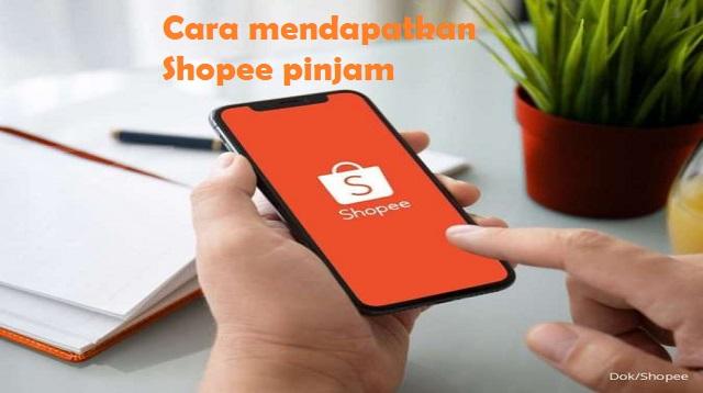 Cara Mendapatkan Shopee Pinjam