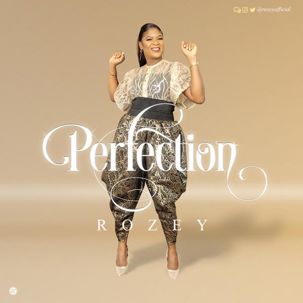 Rozey - Perfection Lyrics & Mp3 Download
