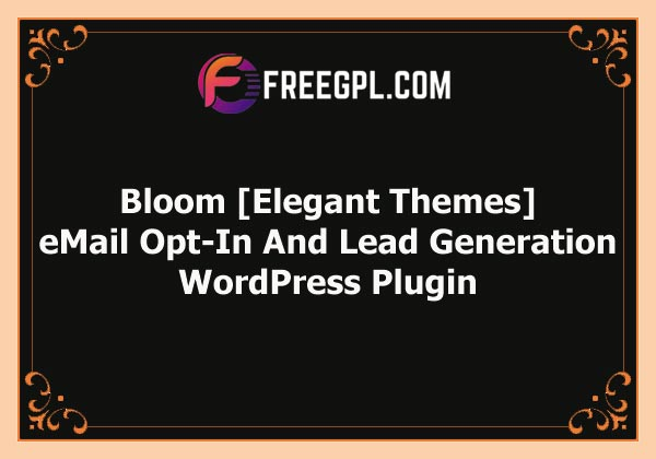 Bloom – eMail Opt-In And Lead Generation Plugin [Elegant Themes] Free Download