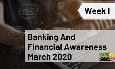 Banking and Financial Awareness March 2020: Week I
