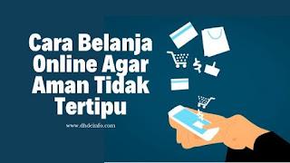 Cara Belanja Online Agar Aman Tidak Tertipu