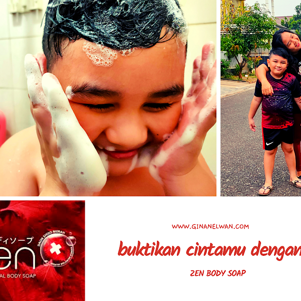 Buktikan cintamu dengan ZEN Body Soap