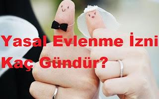 Yasal Evlenme İzni Kaç Gündür?