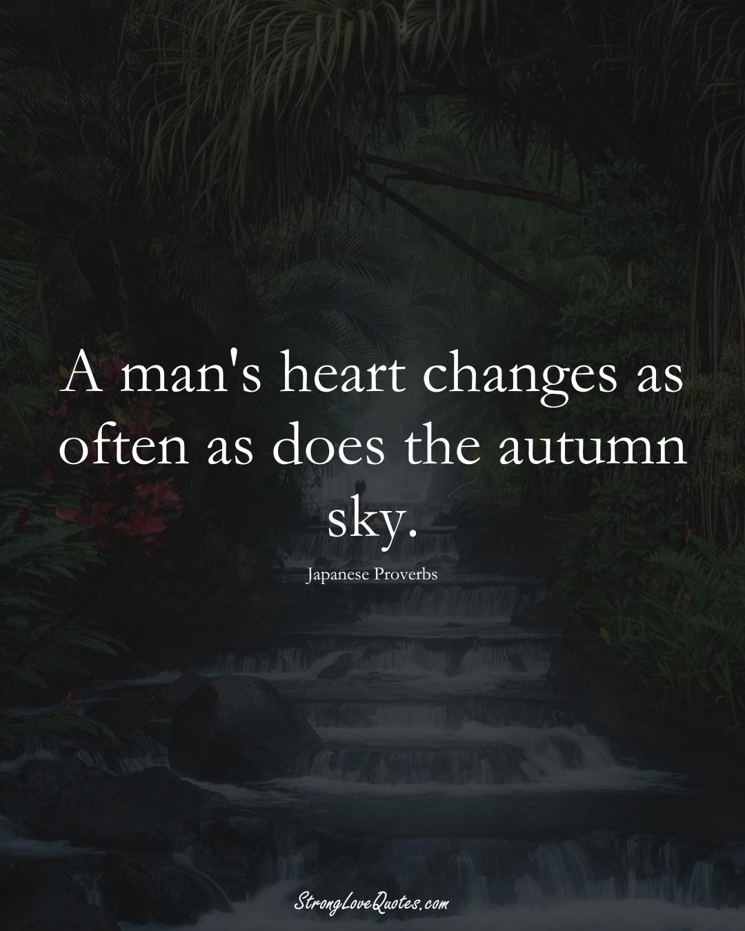 A man's heart changes as often as does the autumn sky. (Japanese Sayings);  #AsianSayings