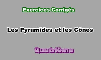 Exercices Corrigés Sur Les Pyramides et les Cônes 4eme en PDF