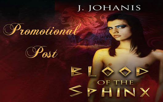 Promotional Post: Blood of the Sphinx by J. Johanis #Excerpt #Review #Giveaway