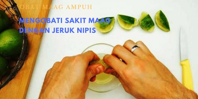 Mengobati sakit maag dengan jeruk nipis.