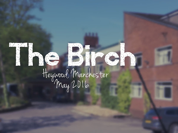 HOTEL REVIEW: THE BIRCH, HEYWOOD, MANCHESTER // MAY 2016