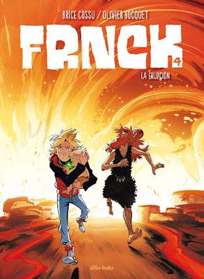 FRNCK 4. La erupción - Brice Cossu y Olivier Bocquet (2019)