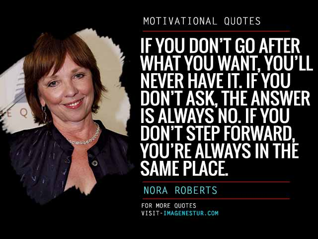 Motivational Quotes by Nora Roberts