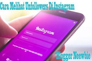 Cara Mudah Melihat Unfollowers di Instagram Menggunakan Unfollowers For Instagram