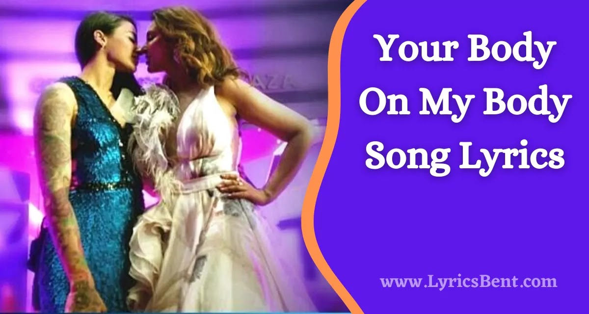 Your Body On My Body Song Lyrics