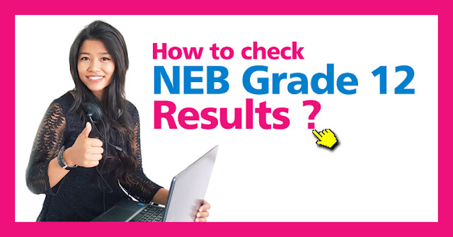 http://blog.educatenepal.com/2019/07/how-to-check-neb-class-12-result-2076.html