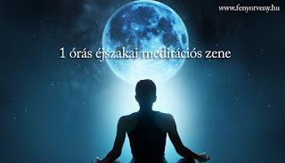 """Meditáció: 1 órás """"éjszakai"""" meditációs zene"""