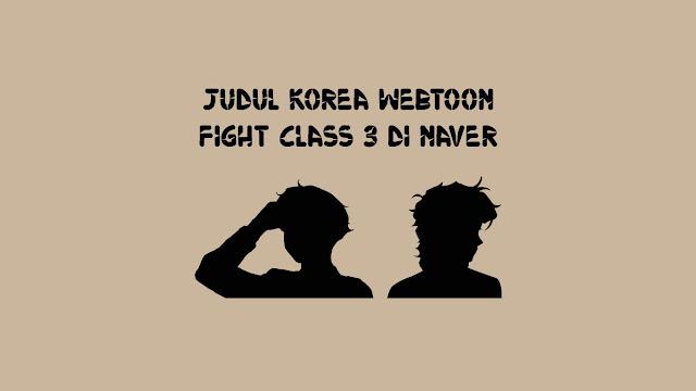 Judul-Korea-Webtoon-Fight-Class-3-di-Naver