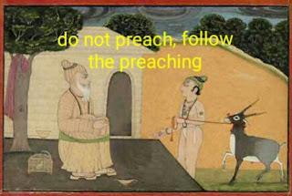 do not preach, follow the preaching