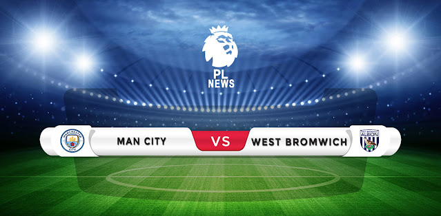 Manchester City vs West Brom Prediction & Match Preview