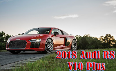 2017 Audi R8 V10 Plus | audi car price | News Cars