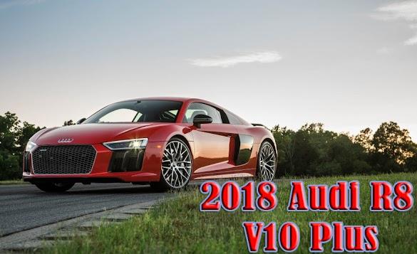 2017 Audi R8 V10 Plus | audi car price | News Cars