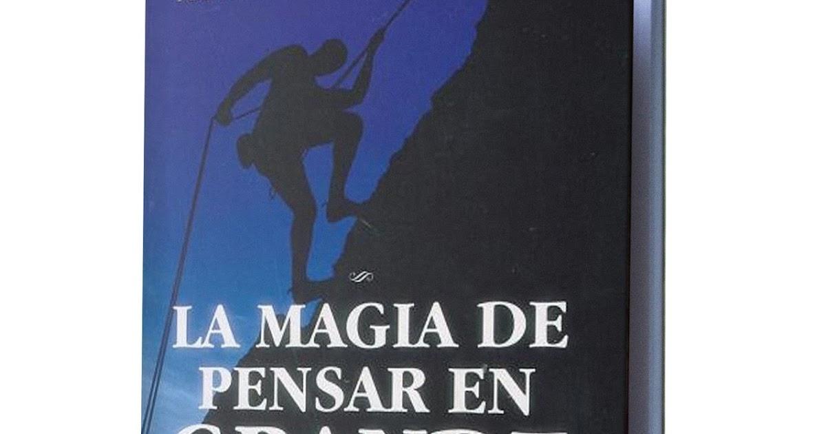 LA MAGIA DE PENSAR EN GRANDE - DAVID J. SCHWARTZ - Libros ...