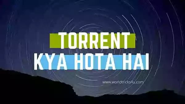 Torrent Kya Hota hai ,टोरेंट मूवी डाउनलोड,Full Movies Download In Hindi,itorrentz,kattorrent.me,hh torrent,otorrents hindi,kattorrents.in,kar.cr torrent,itorrent