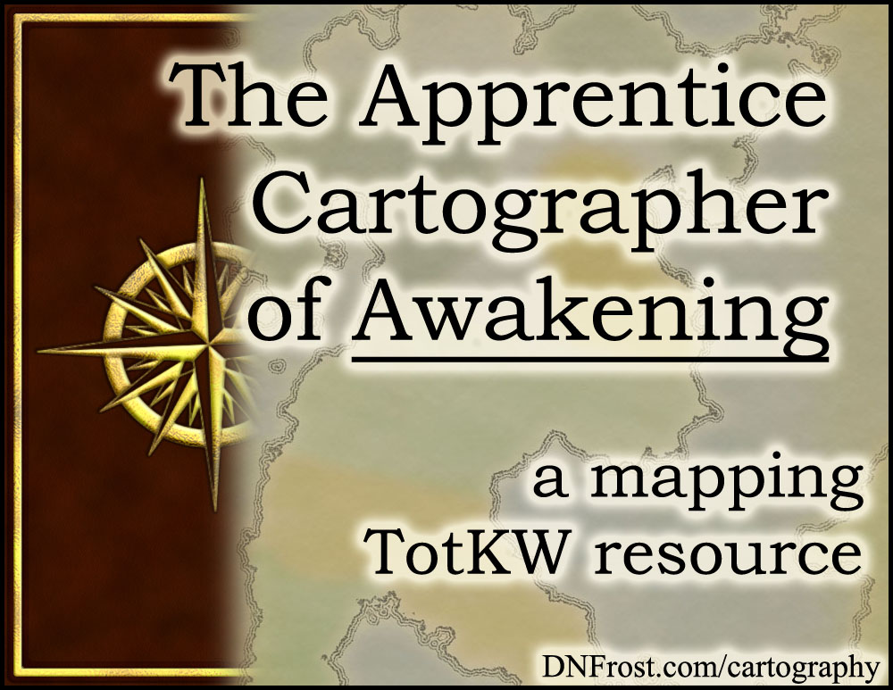 The Apprentice Cartographer of Awakening: old-world map-making www.DNFrost.com/cartography #TotKW A mapping resource by D.N.Frost @DNFrost13 Part 3 of a series.