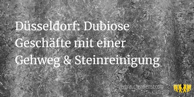 Düsseldorf: Dubiose Geschäfte mit einer Gehweg & Steinreinigung