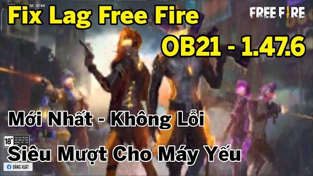 Fix Lag Free Fire OB21 - 1.47.6 Mới Nhất Sau Cập Nhật Giảm Dung Lượng Giảm Hiệu Ứng Combat Siêu Mượt | HQT LAG FREE FIRE