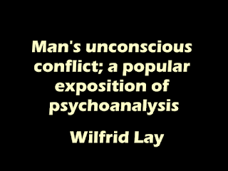 Man's unconscious conflict; (1917)  PDF book by Wilfrid Lay
