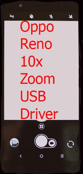Oppo Reno 10x Zoom USB Driver Download