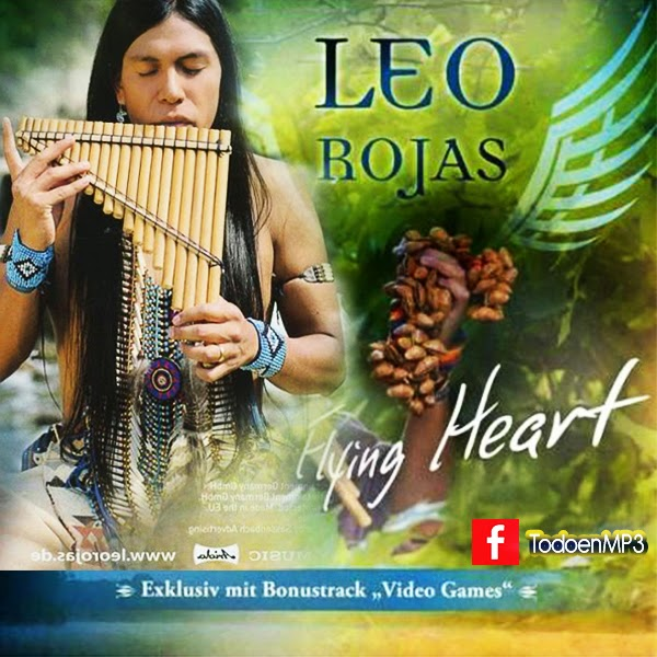 Taki Taki Full Song Downloadbin Mp3: Leo Rojas - Flying Heart [MEGA](2012) (Full Album)