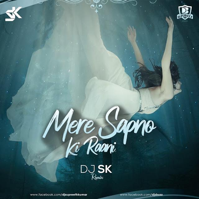 Mere Sapno Ki Raani (Remix) – DJ SK