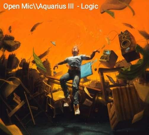 Open Mic\\Aquarius III Lyrics - Logic