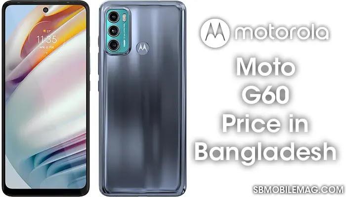 Motorola Moto G60, Motorola Moto G60 PricE, Motorola Moto G60 Price in Bangladesh
