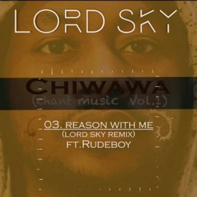 Rudeboy ft . Lordsky – Reason With Me ( Remix)
