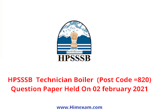 HPSSSB  Technician Boiler  (Post Code =820) Question Paper Held On 02 february 2021