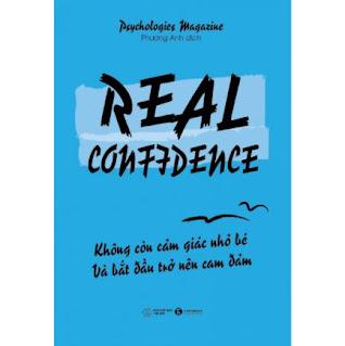 Real Confidence - Không Còn Cảm Giác Nhỏ Bé Và Bắt Đầu Trở Nên Can Đảm ebook PDF-EPUB-AWZ3-PRC-MOBI